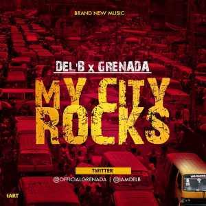 Del'B - My City Rocks ft. Grenada
